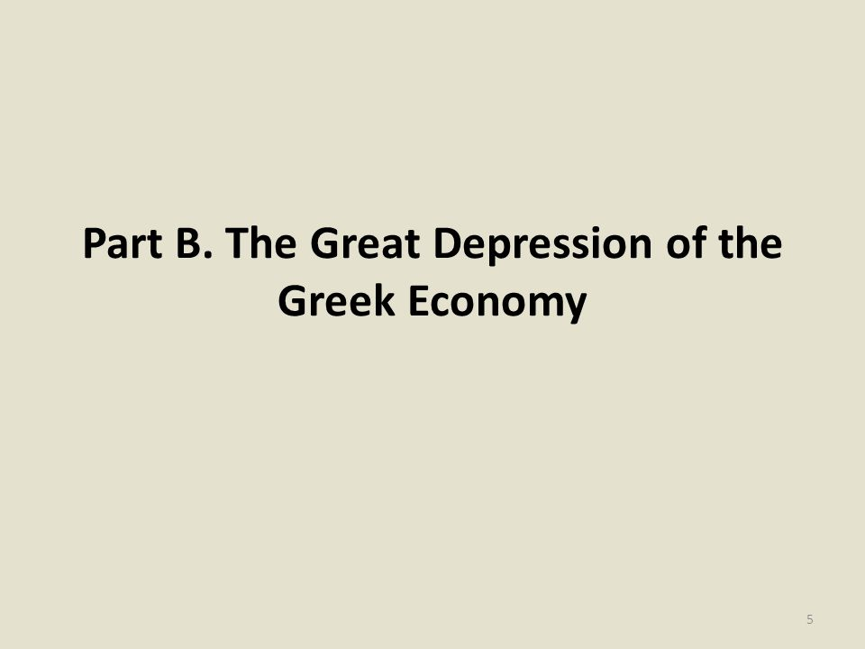 Part B. The Great Depression of the Greek Economy