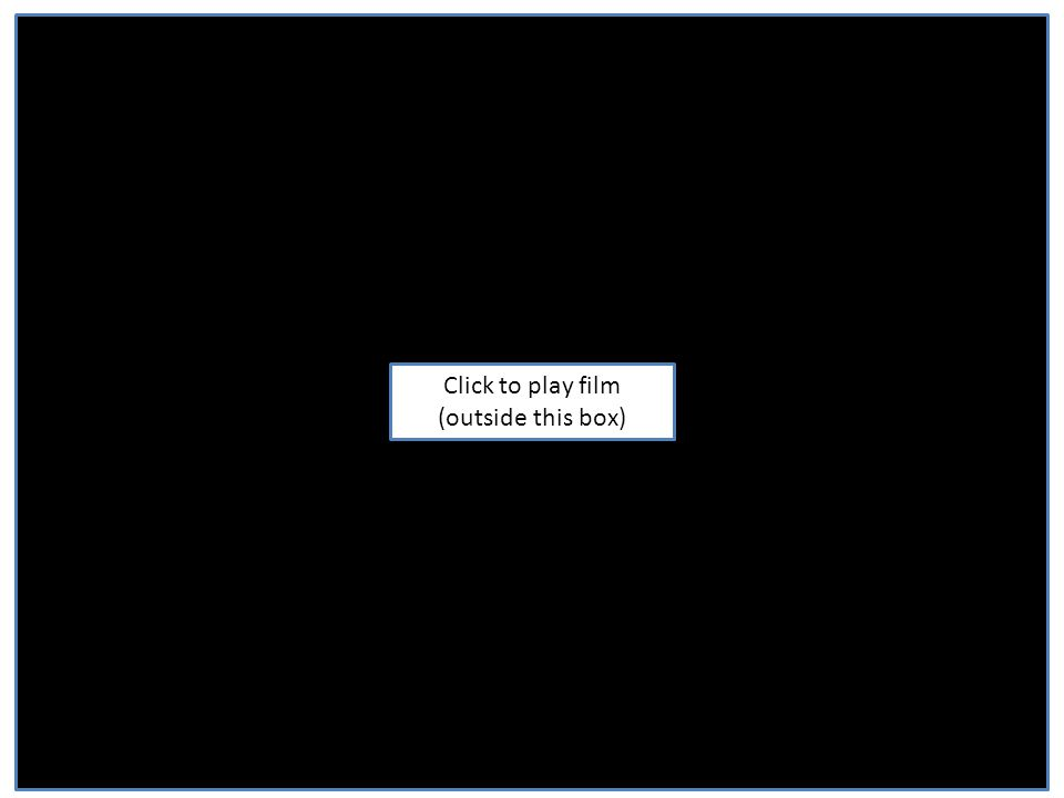 Click to play film (outside this box)