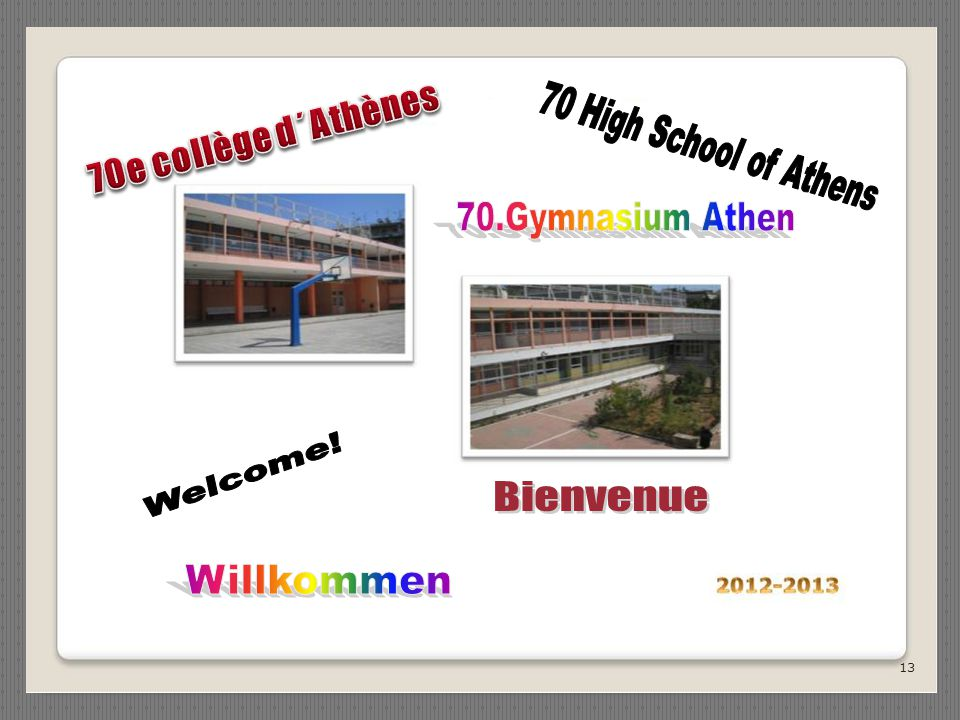 70 High School of Athens 70.Gymnasium Athen Welcome! Bienvenue