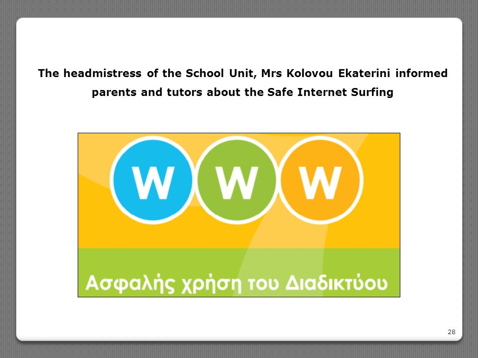 The headmistress of the School Unit, Mrs Kolovou Ekaterini informed parents and tutors about the Safe Internet Surfing
