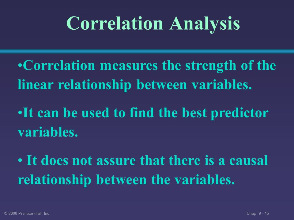 Correlation Analysis Correlation measures the strength of the linear relationship between variables.