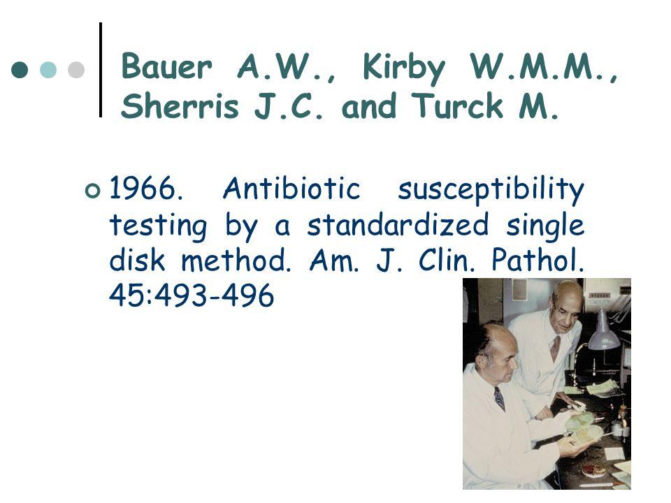 Bauer A.W., Kirby W.M.M., Sherris J.C. and Turck M.