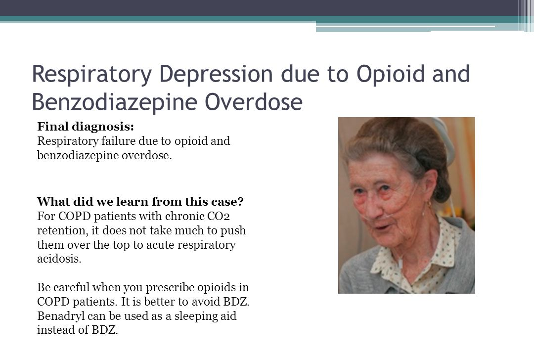 Respiratory Depression due to Opioid and Benzodiazepine Overdose