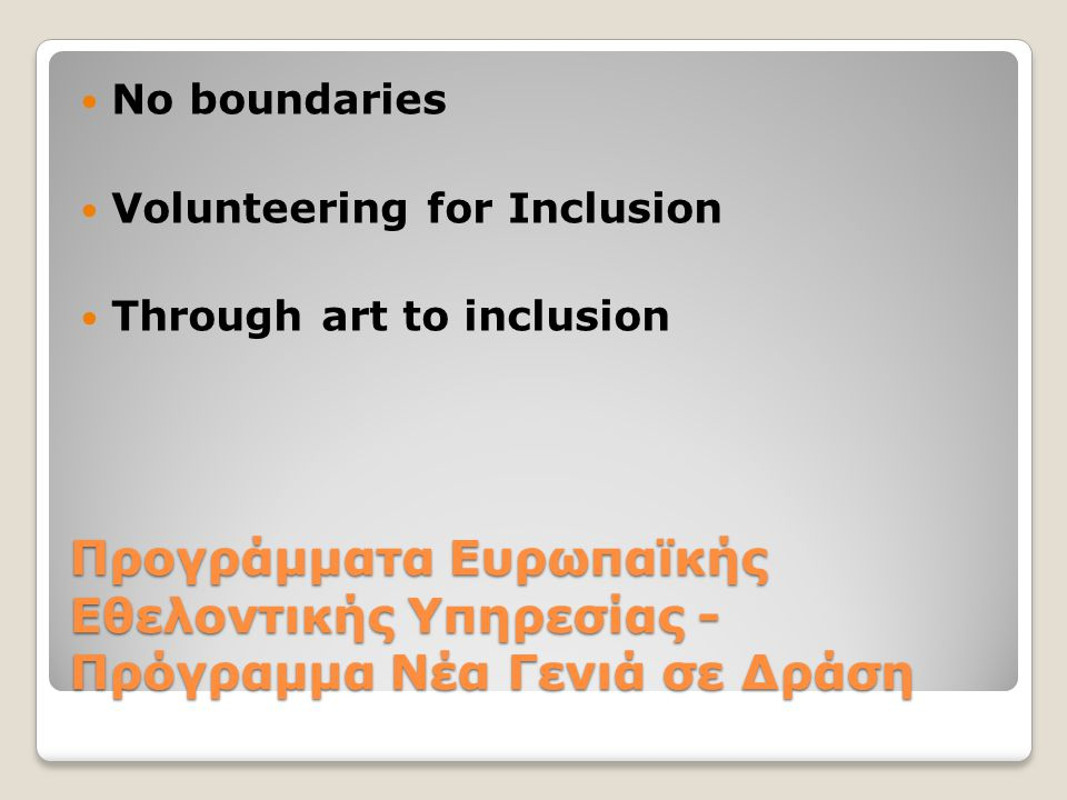 No boundaries Volunteering for Inclusion. Through art to inclusion.