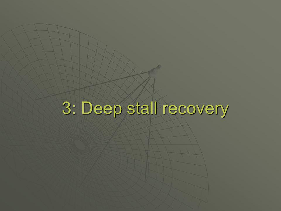 3: Deep stall recovery