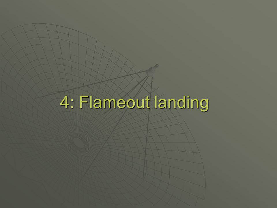 4: Flameout landing