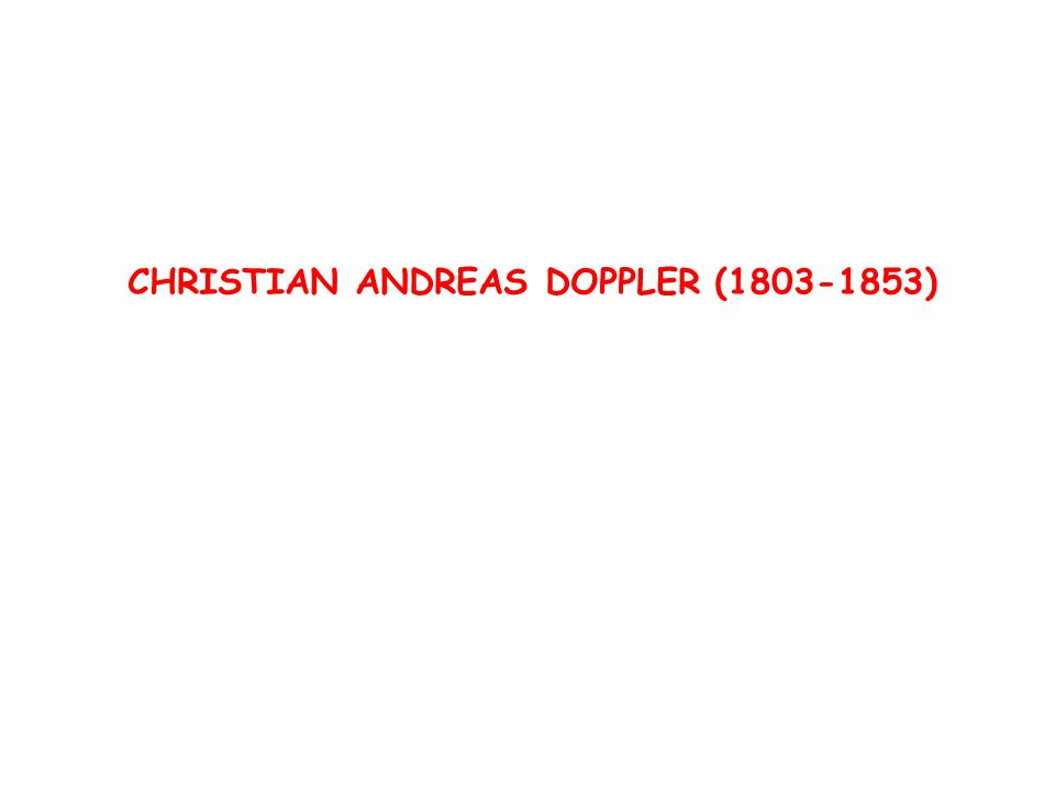 CHRISTIAN ANDREAS DOPPLER ( )
