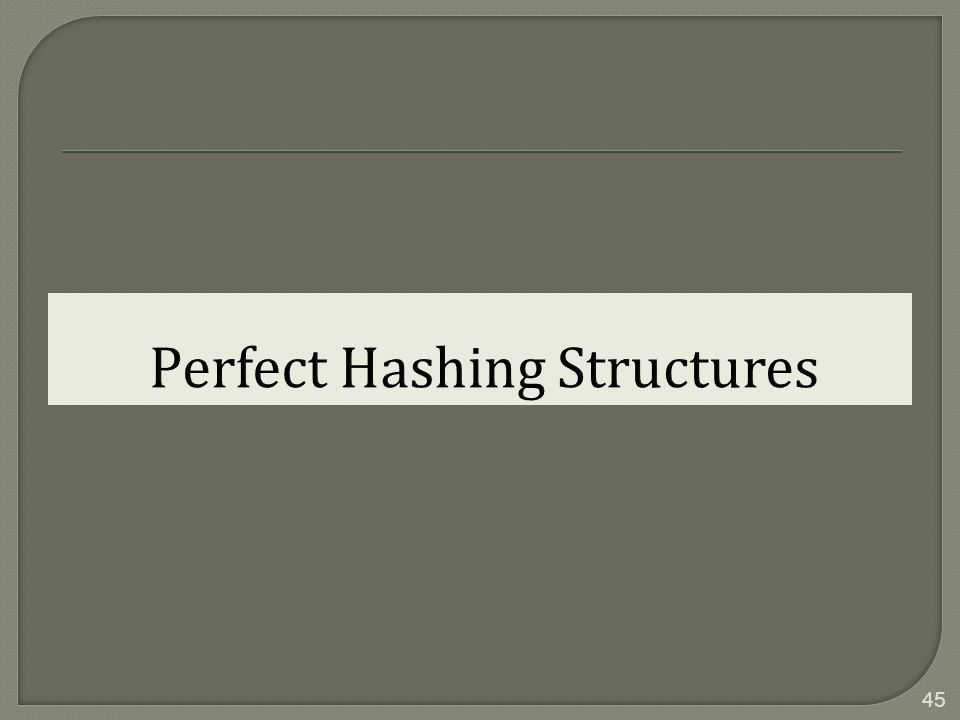 Perfect Hashing Structures