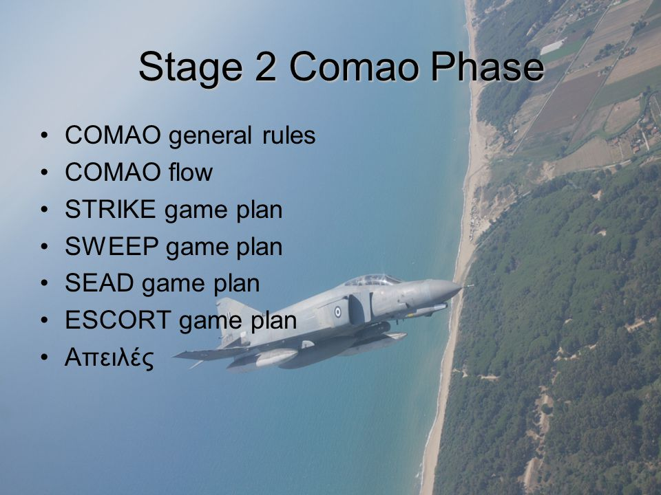 Stage 2 Comao Phase COMAO general rules COMAO flow STRIKE game plan