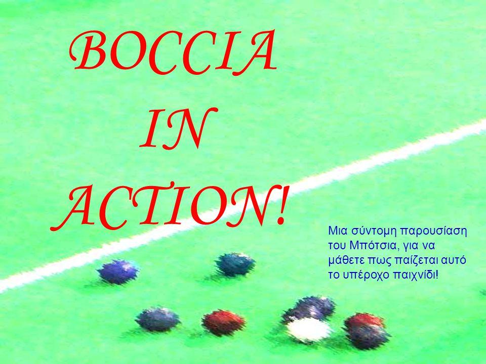 BOCCIA IN ACTION.