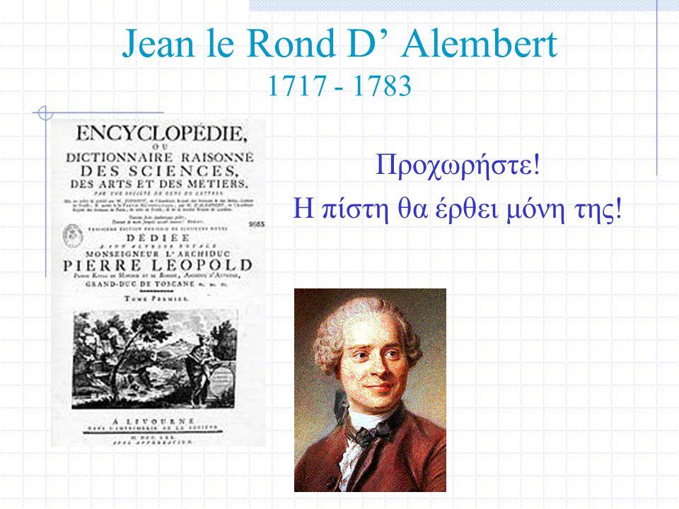 Jean le Rond D' Alembert 1717 - 1783