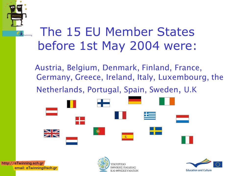 The 15 EU Member States before 1st May 2004 were: