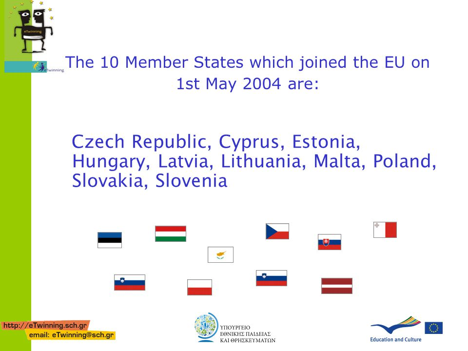 The 10 Member States which joined the EU on 1st May 2004 are: