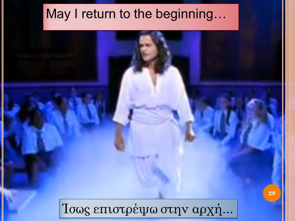 May I return to the beginning…