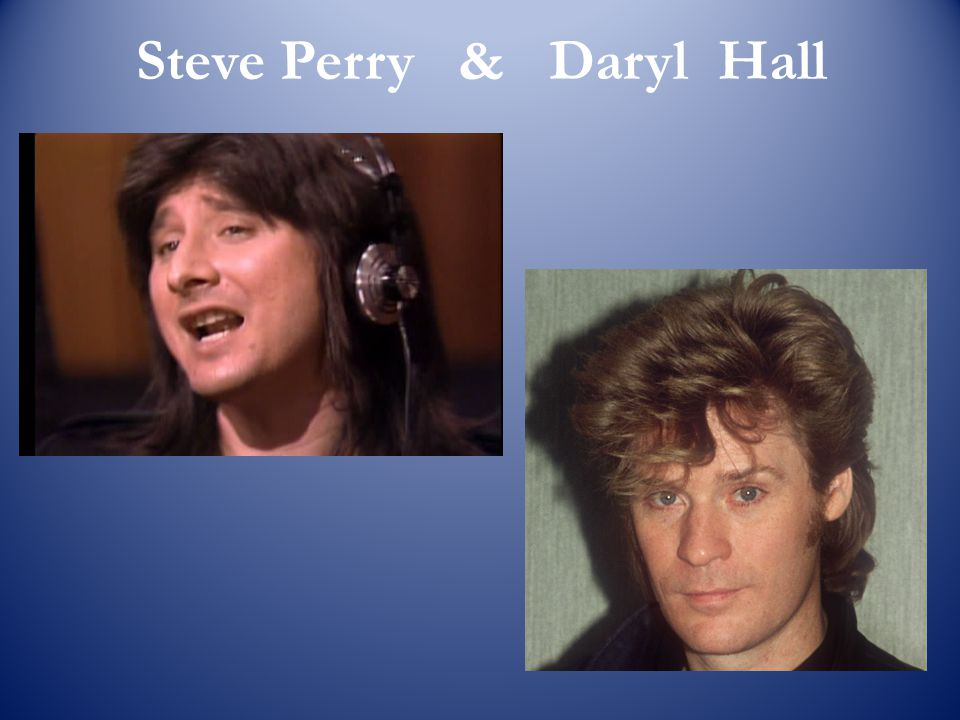 Steve Perry & Daryl Hall