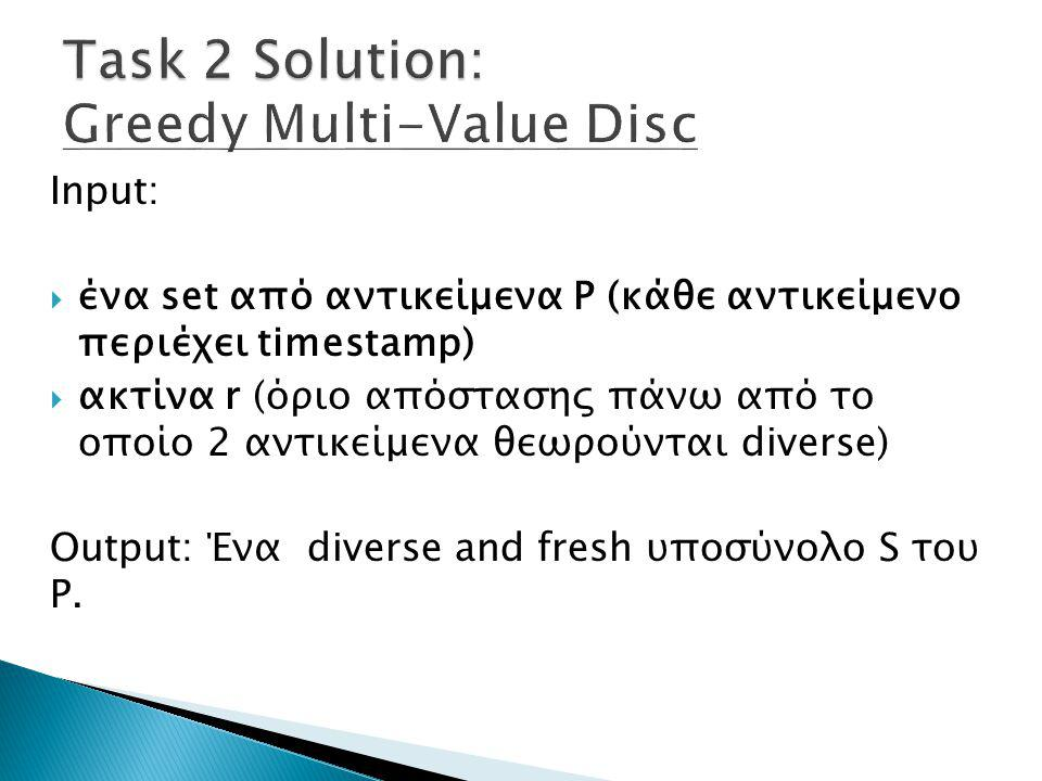 Task 2 Solution: Greedy Multi-Value Disc