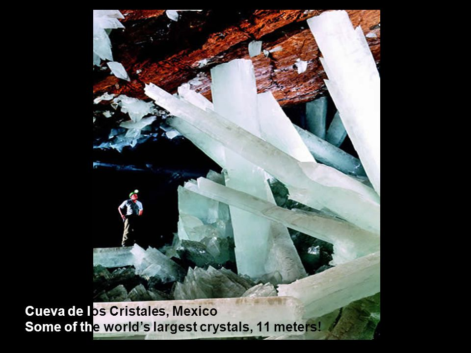 Cueva de los Cristales, Mexico Some of the world's largest crystals, 11 meters!