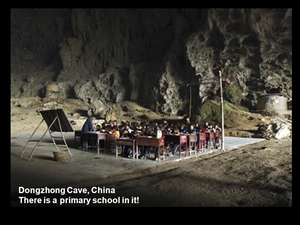 Dongzhong Cave, China There is a primary school in it!