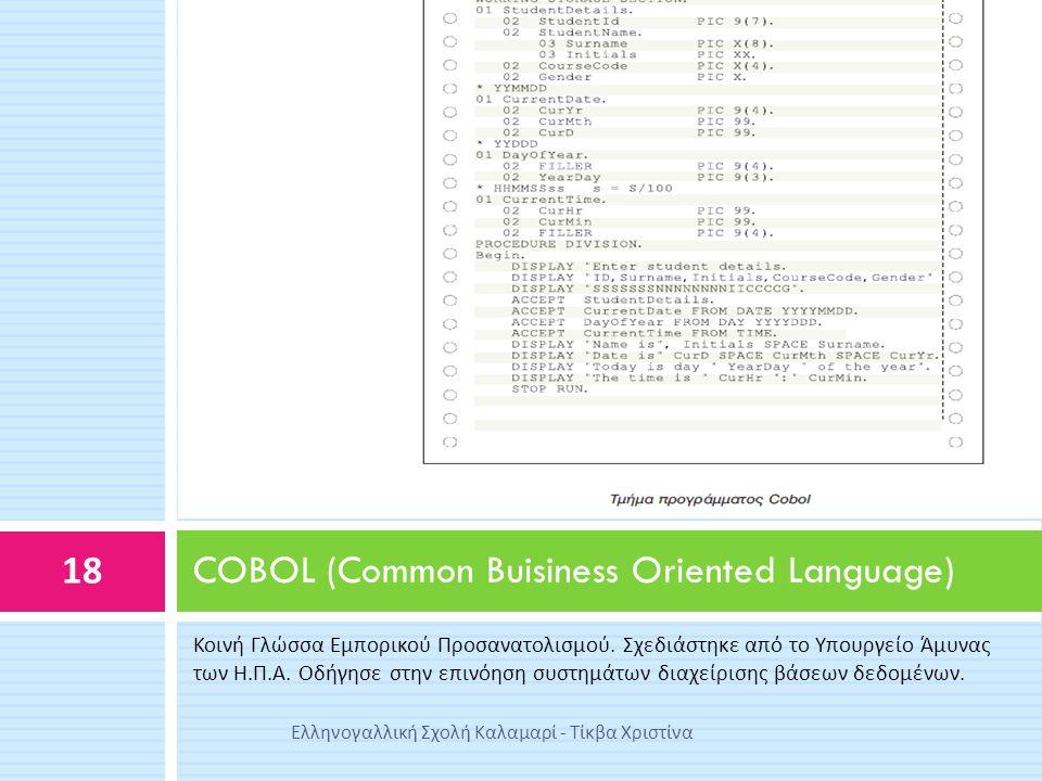 COBOL (Common Buisiness Oriented Language)