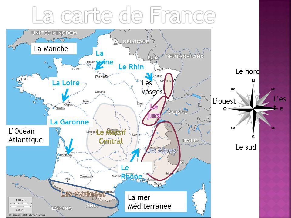 La carte de France La Manche La seine Le Rhin Le nord La Loire