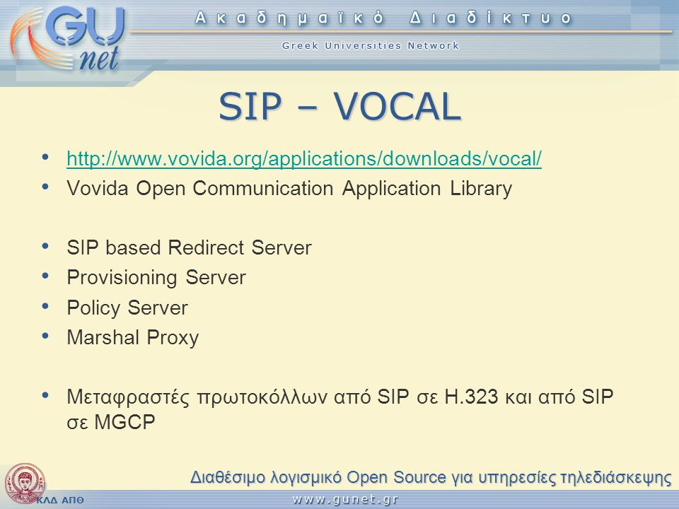 SIP – VOCAL http://www.vovida.org/applications/downloads/vocal/