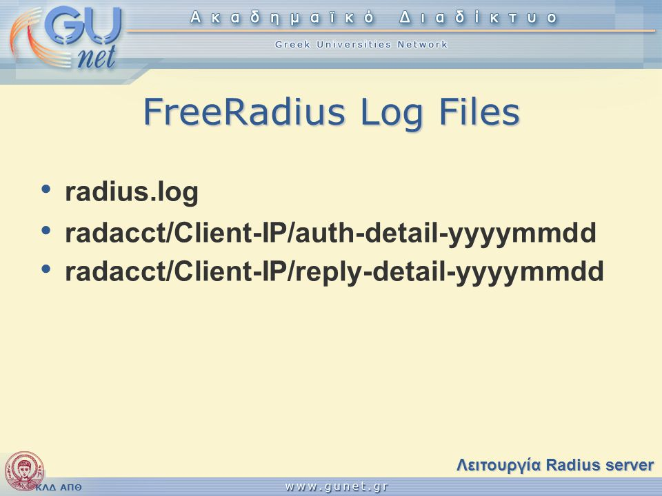 FreeRadius Log Files radius.log radacct/Client-IP/auth-detail-yyyymmdd