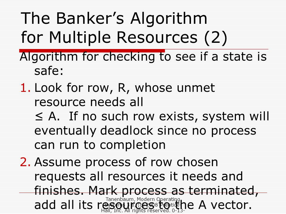 The Banker's Algorithm for Multiple Resources (2)