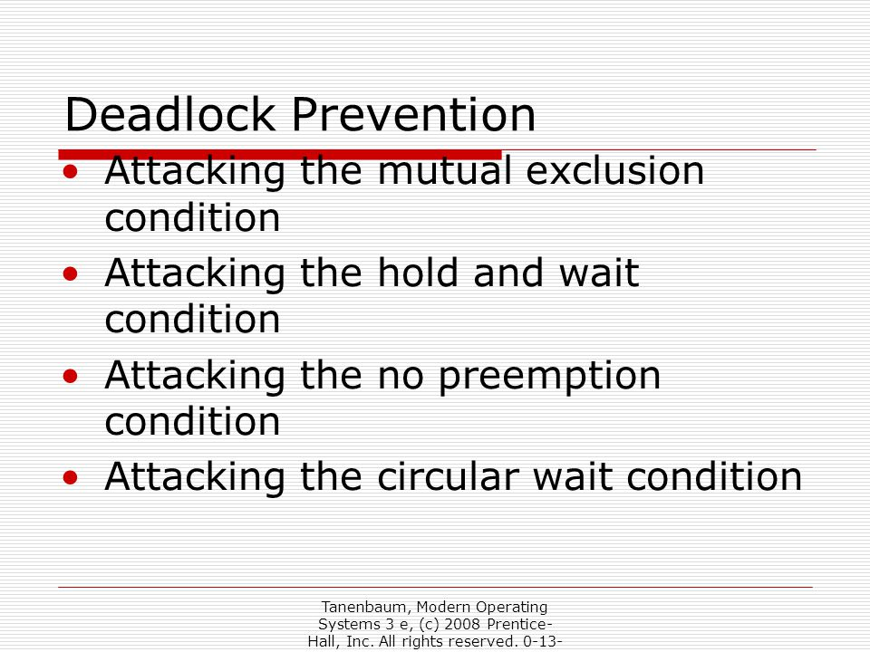 Deadlock Prevention Attacking the mutual exclusion condition