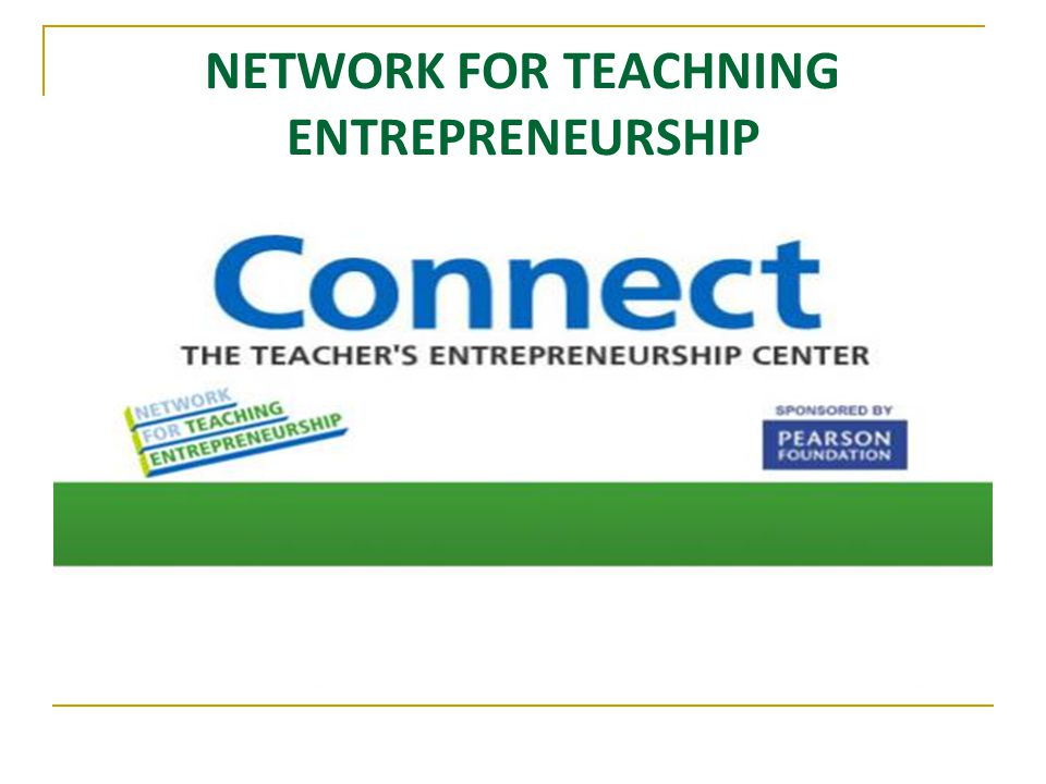 NETWORK FOR TEACHNING ENTREPRENEURSHIP