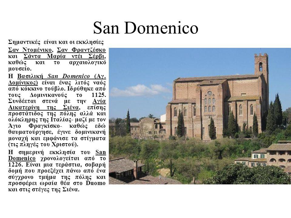 San Domenico Σημαντικές είναι και οι εκκλησίες. Σαν Ντομένικο, Σαν Φραντζέσκο και Σάντα Μαρία ντέι Σέρβι, καθώς και το αρχαιολογικό μουσείο.