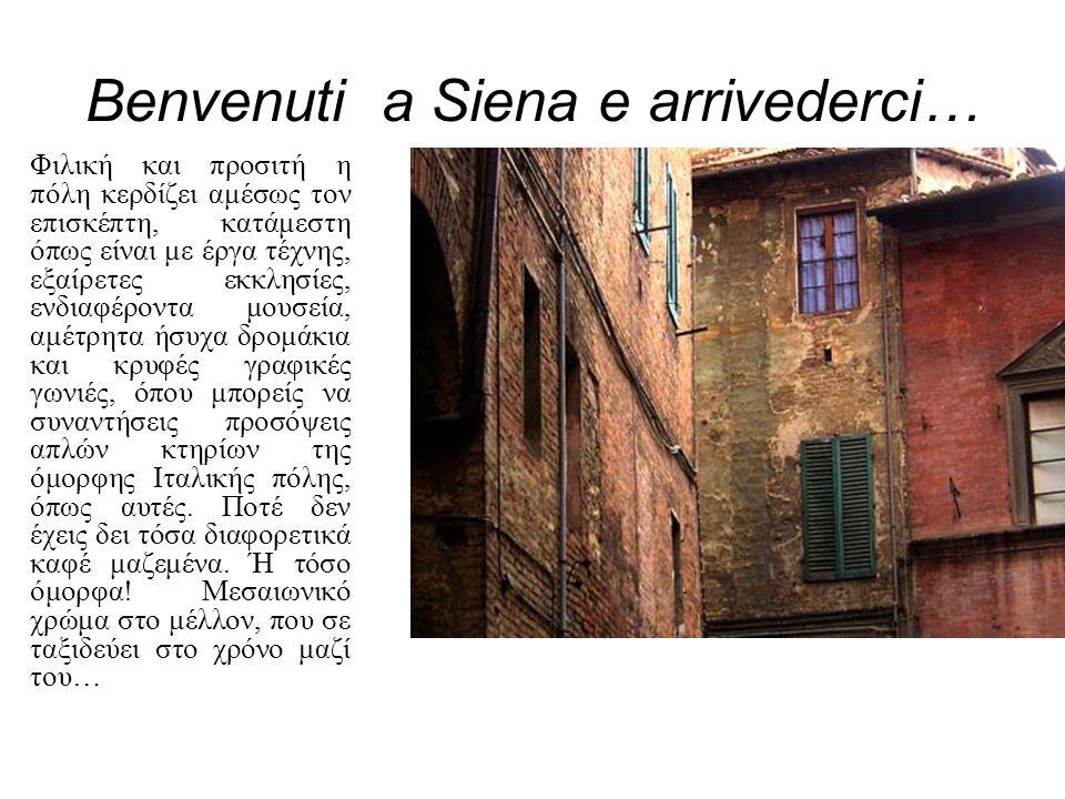 Benvenuti a Siena e arrivederci…
