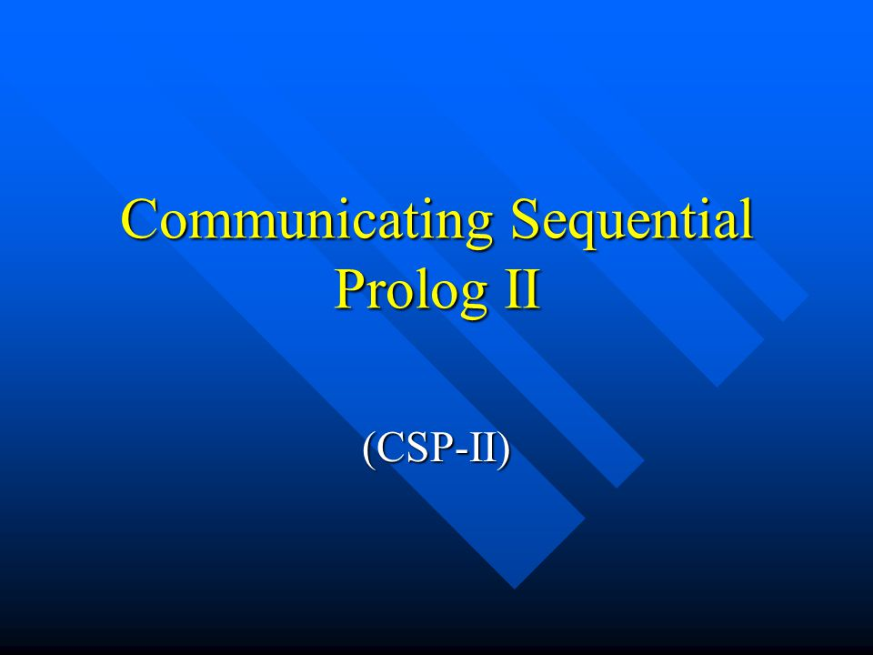 Communicating Sequential Prolog II