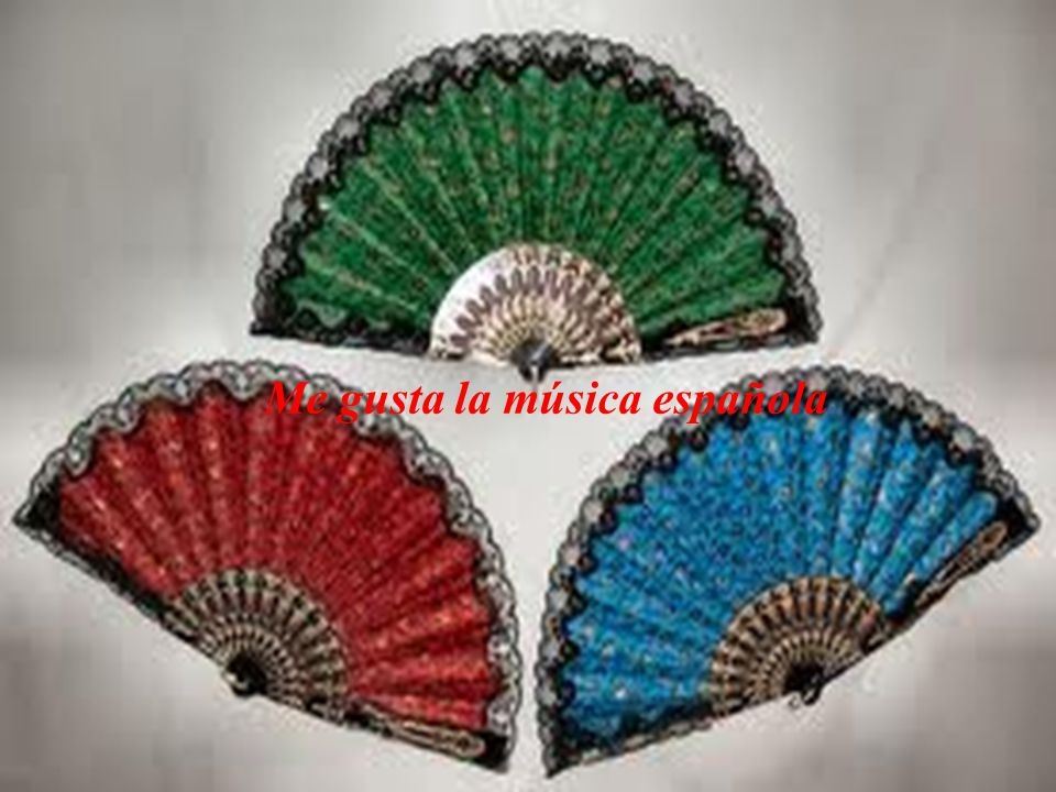 Me gusta la música española.