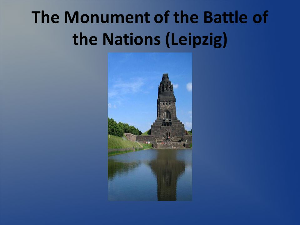 The Monument of the Battle of the Nations (Leipzig)