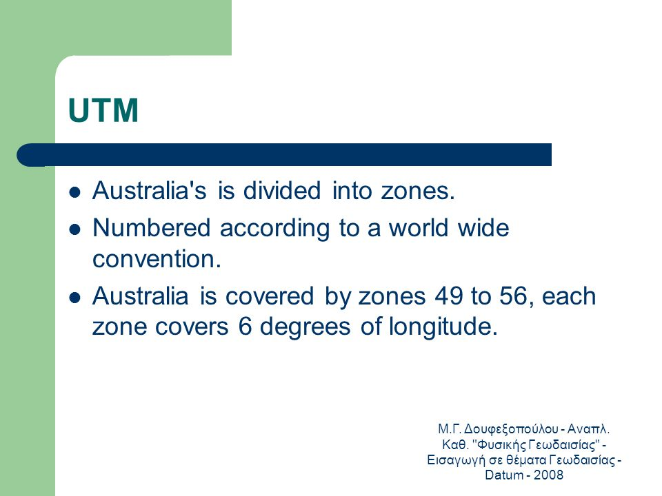 UTM Australia s is divided into zones.