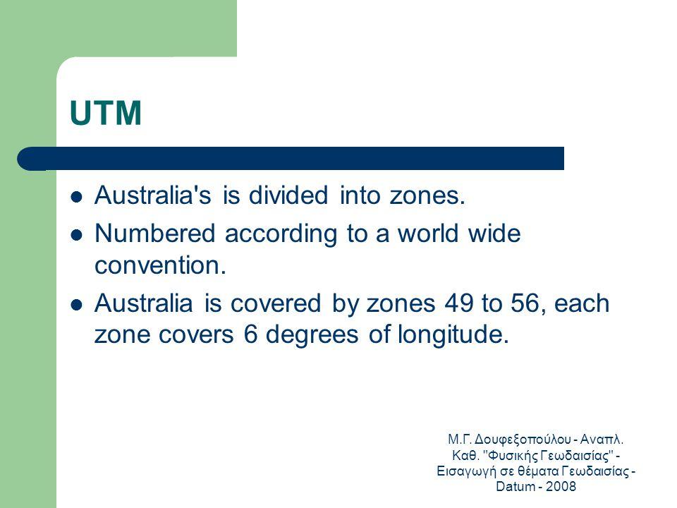 UTM Australia s is divided into zones.