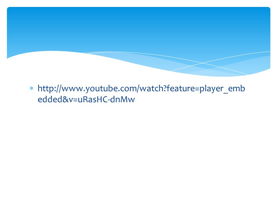 http://www.youtube.com/watch feature=player_embedded&v=uRasHC-dnMw