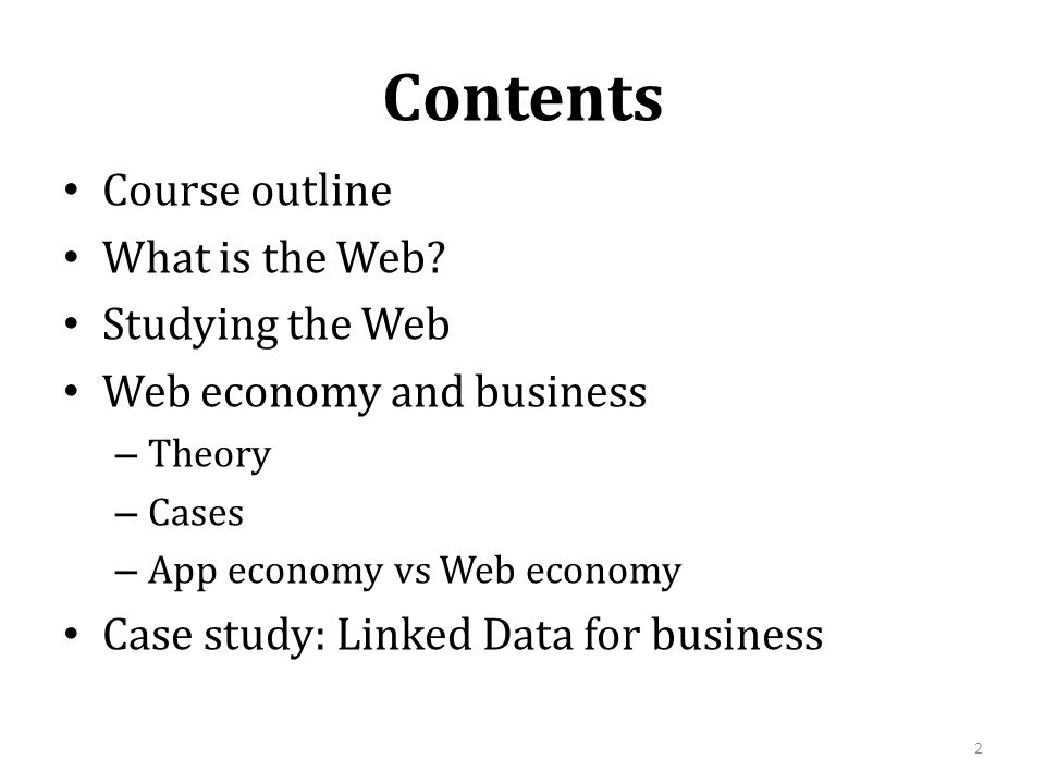 Contents Course outline What is the Web Studying the Web