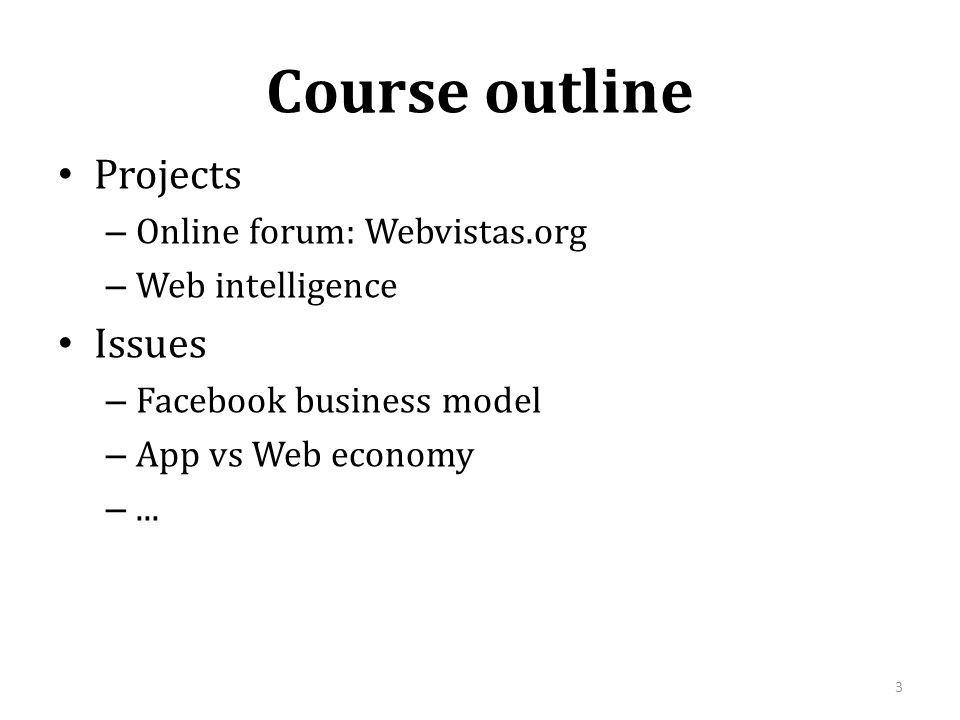 Course outline Projects Issues Online forum: Webvistas.org