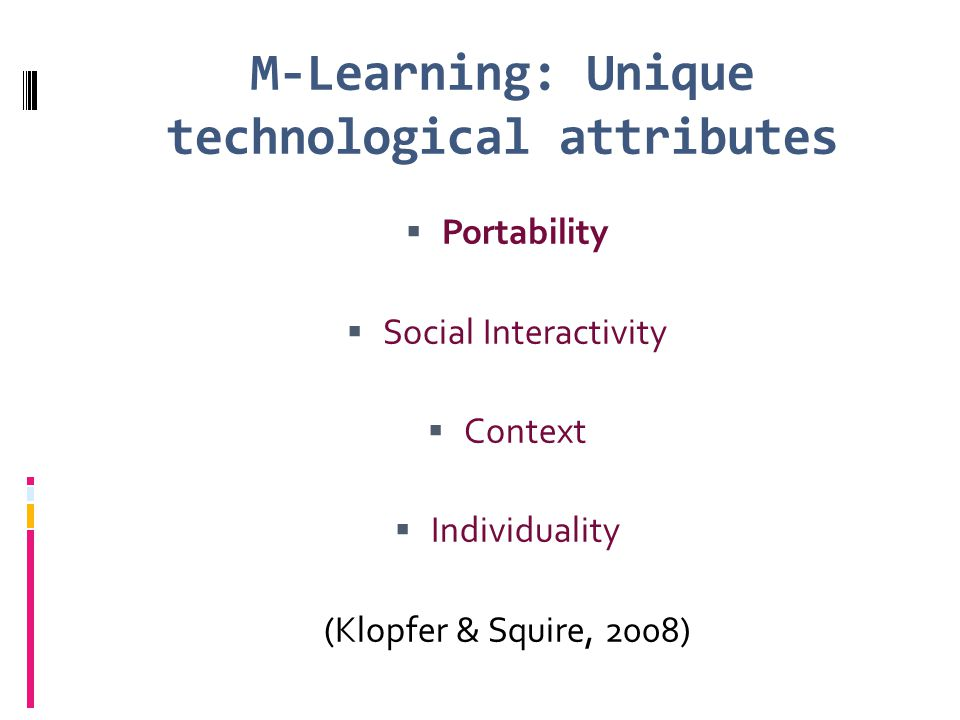 M-Learning: Unique technological attributes