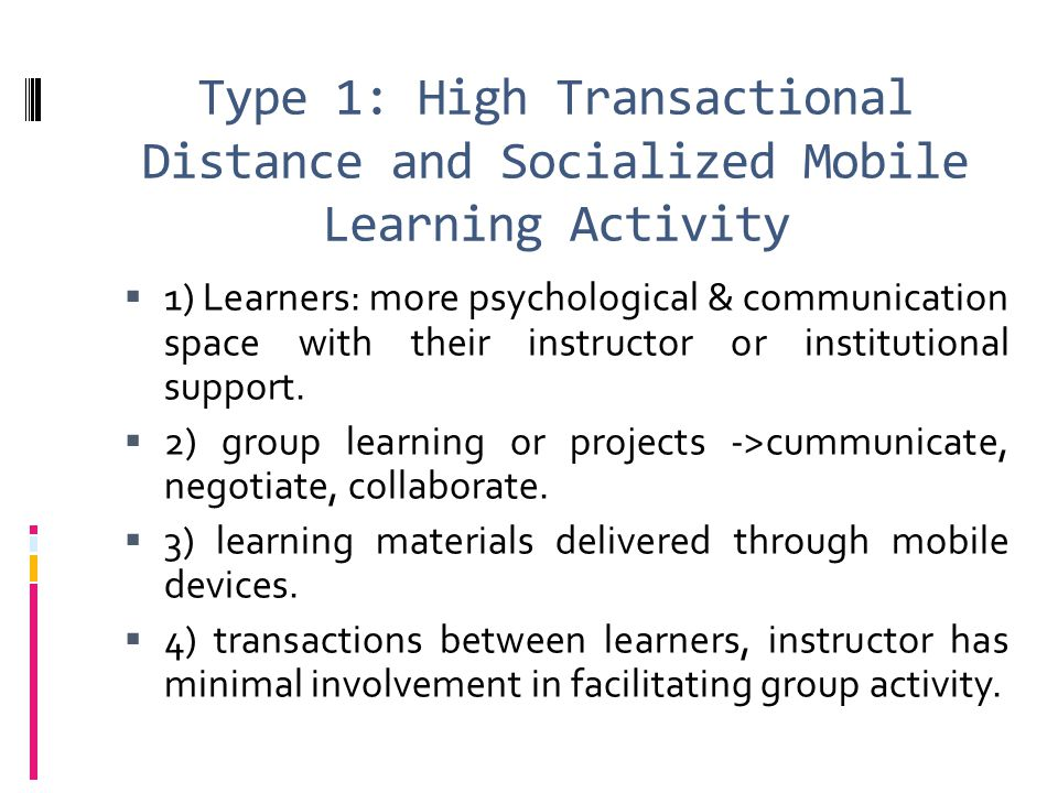 Type 1: High Transactional Distance and Socialized Mobile Learning Activity