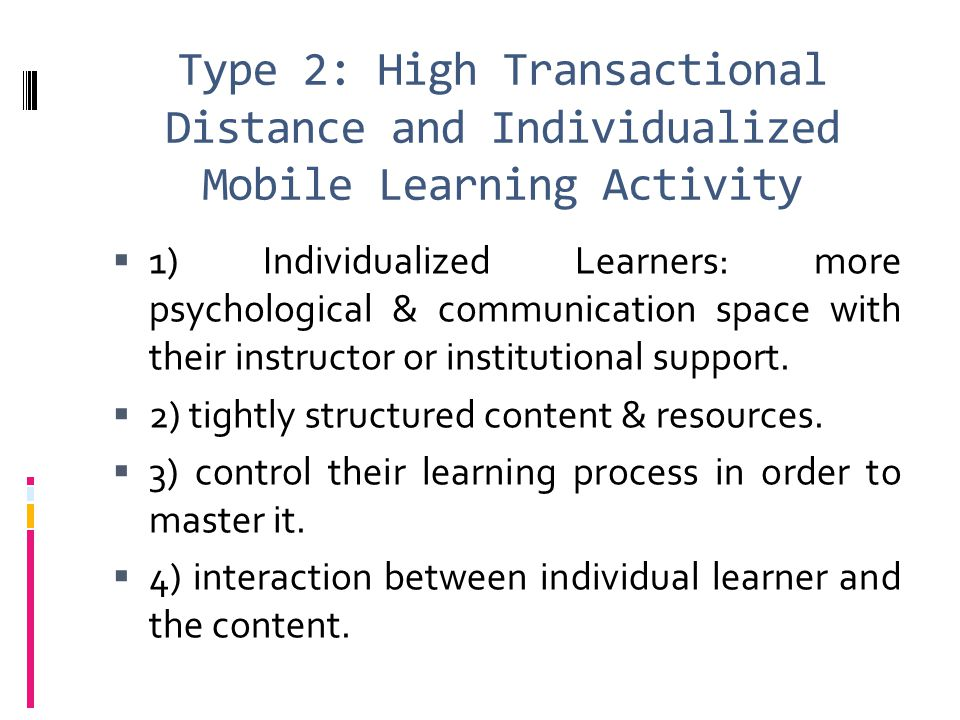 Type 2: High Transactional Distance and Individualized Mobile Learning Activity