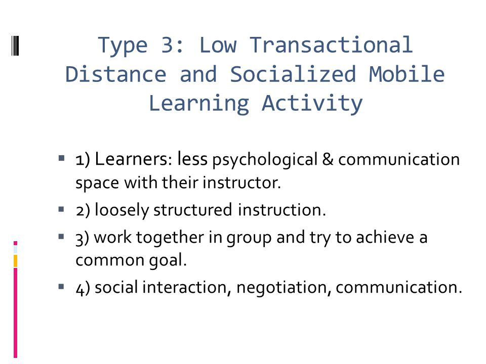Type 3: Low Transactional Distance and Socialized Mobile Learning Activity
