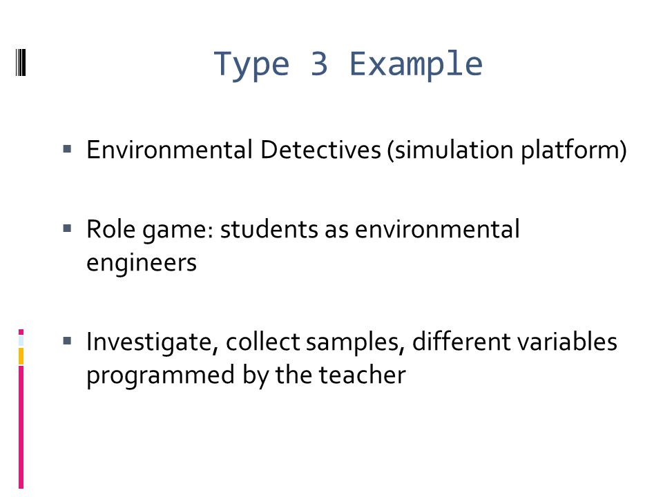 Type 3 Example Environmental Detectives (simulation platform)