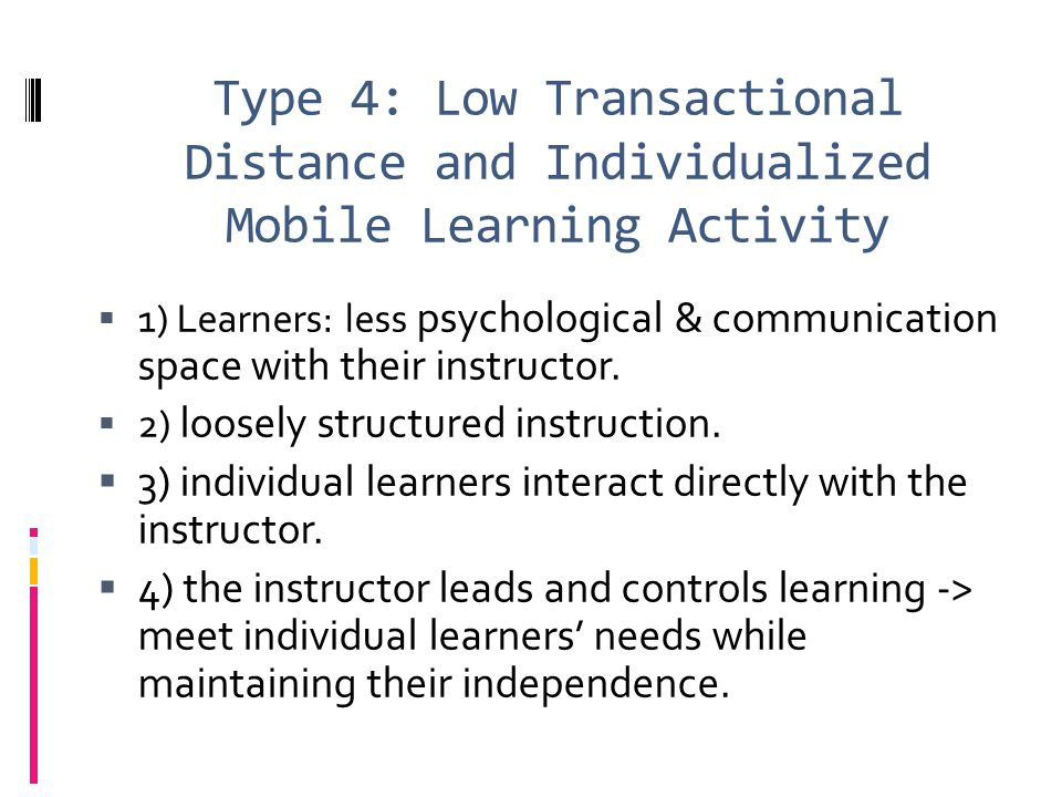 Type 4: Low Transactional Distance and Individualized Mobile Learning Activity