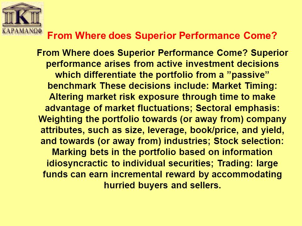From Where does Superior Performance Come