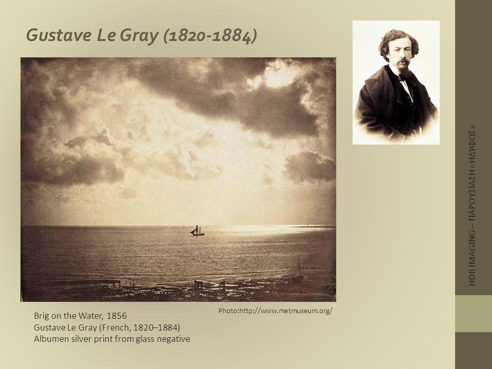 Gustave Le Gray (1820-1884) HDR IMAGING – ΠΑΡΟΥΣΙΑΣΗ «ΗΔΥΦΩΣ»