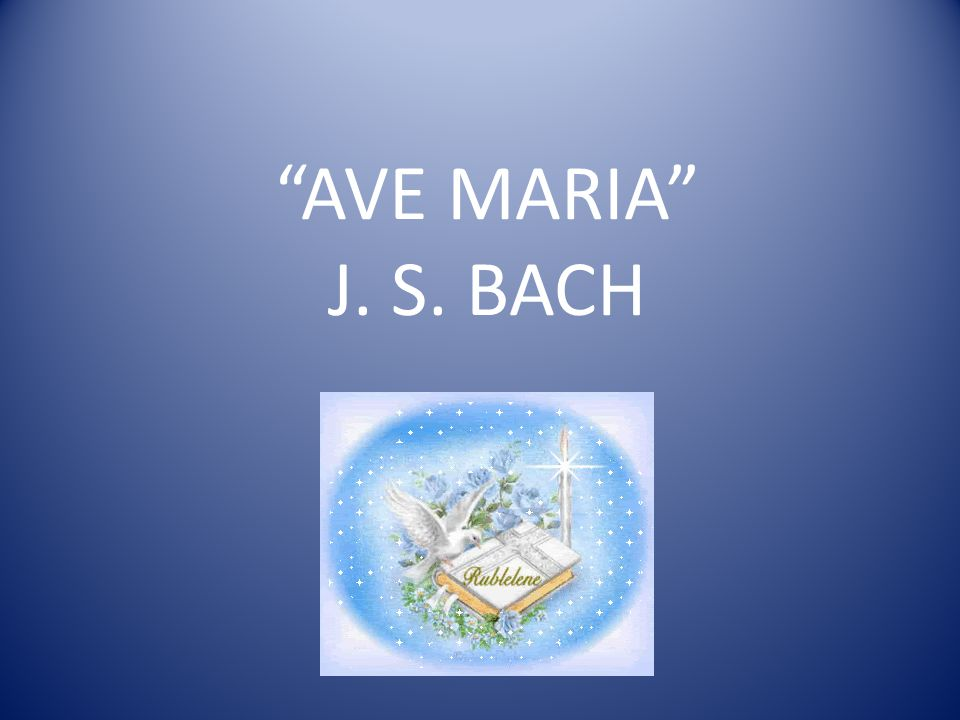 AVE MARIA J. S. BACH