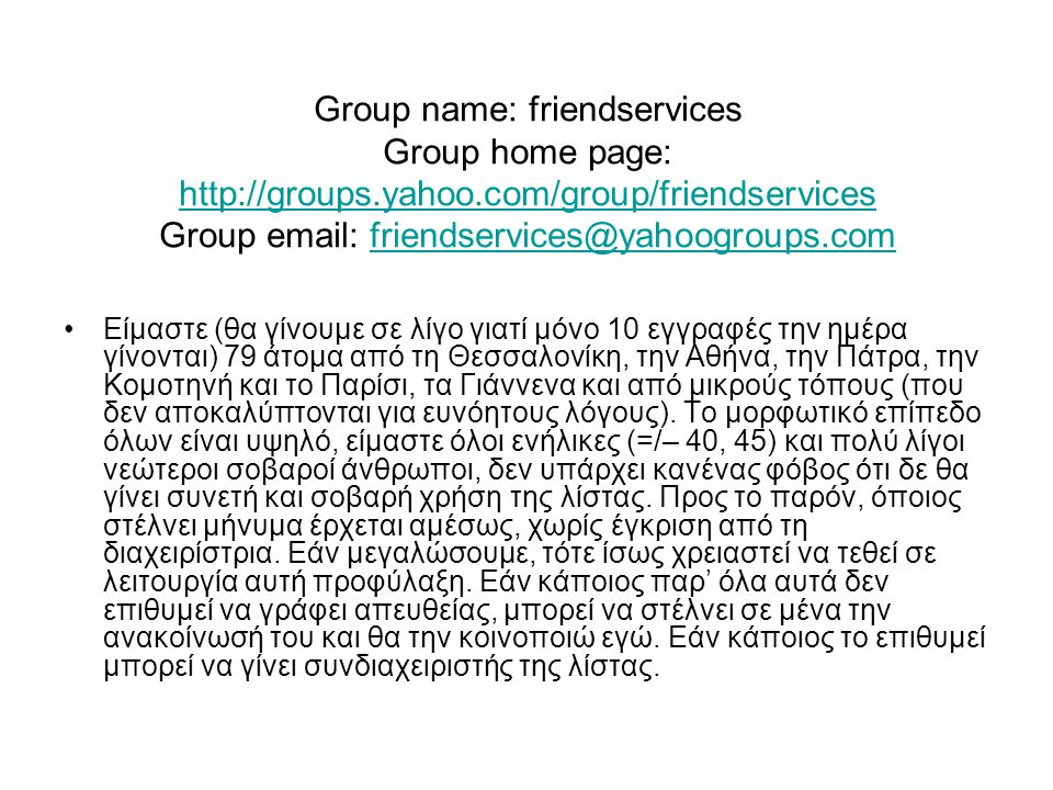 Group name: friendservices Group home page: http://groups. yahoo