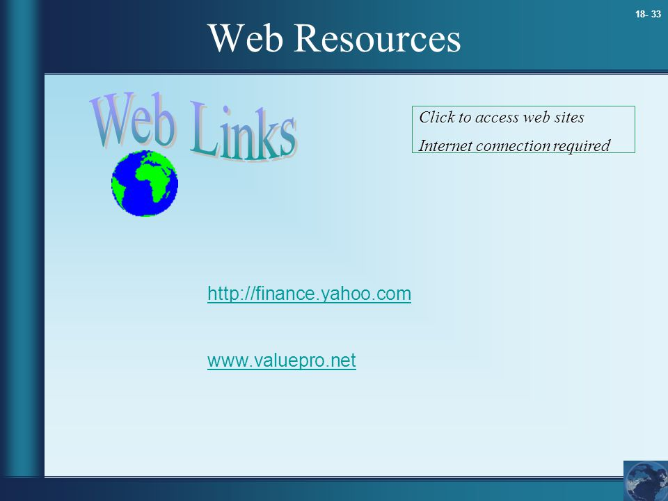 Web Resources Web Links http://finance.yahoo.com www.valuepro.net